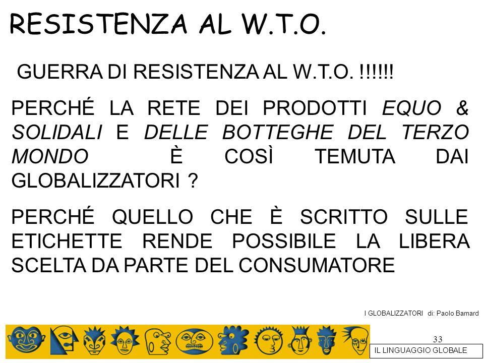RESISTENZA AL W.T.O. GUERRA DI RESISTENZA AL W.T.O. !!!!!!