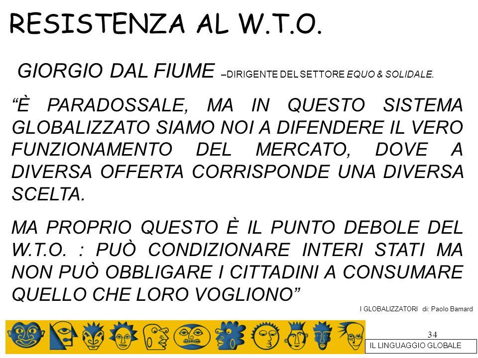 RESISTENZA AL W.T.O. GIORGIO DAL FIUME –DIRIGENTE DEL SETTORE EQUO & SOLIDALE.