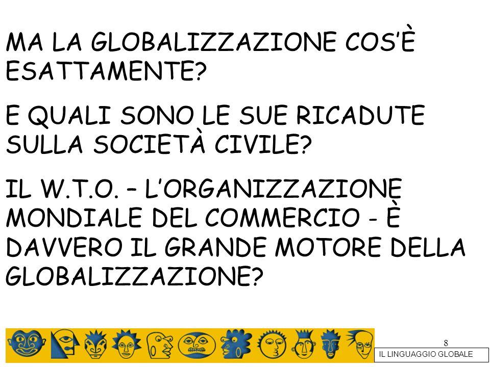 MA LA GLOBALIZZAZIONE COS'È ESATTAMENTE