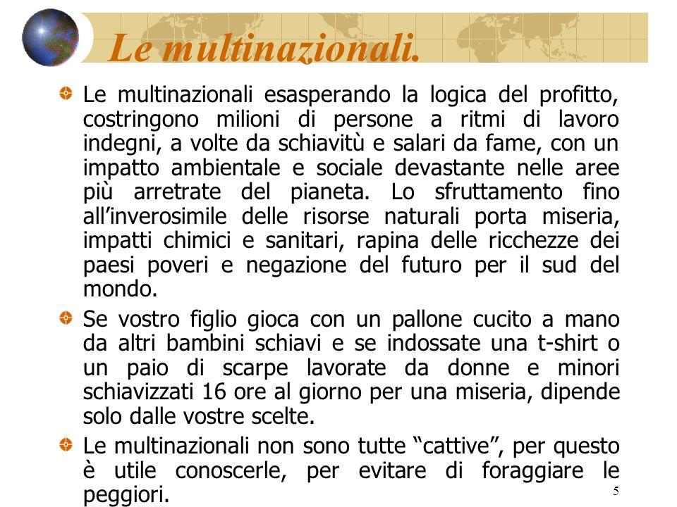 Le multinazionali.