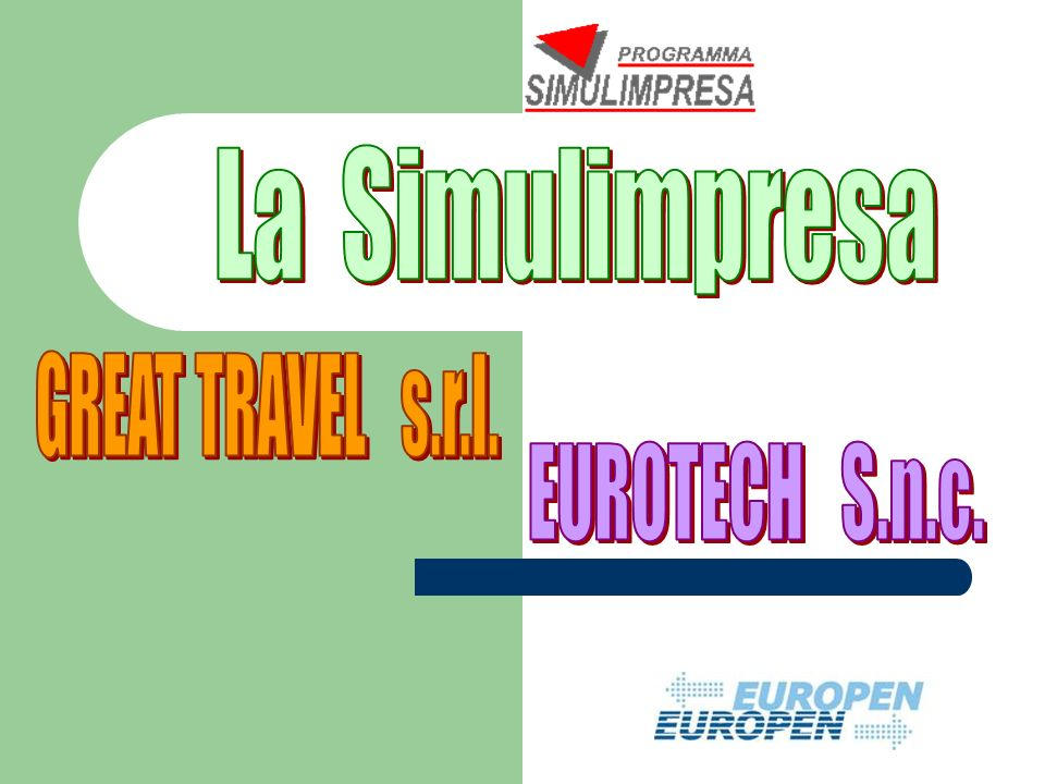 La Simulimpresa GREAT TRAVEL s.r.l. EUROTECH S.n.c.