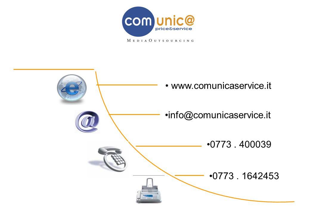 www.comunicaservice.it info@comunicaservice.it 0773 . 400039 0773 . 1642453