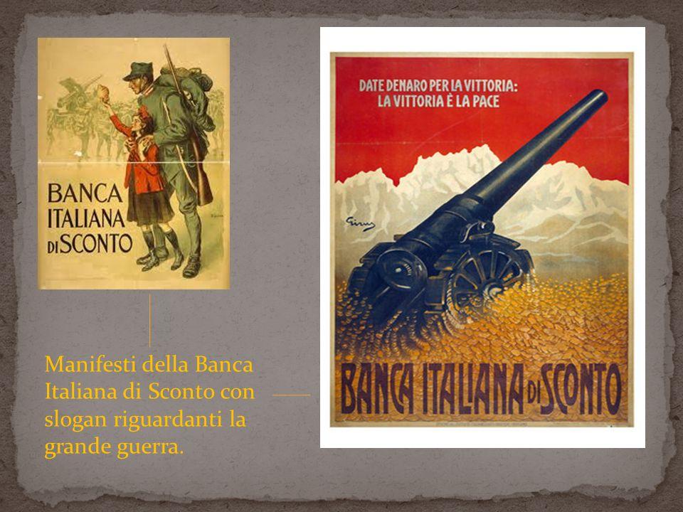 Manifesti della Banca Italiana di Sconto con slogan riguardanti la grande guerra.
