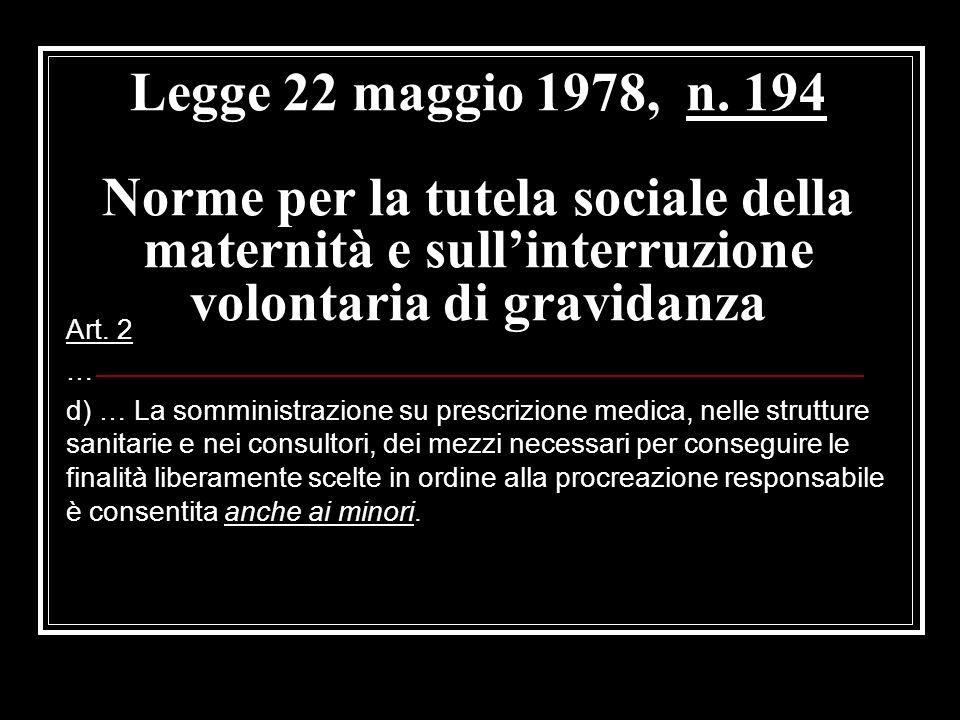Legge 22 maggio 1978, n. 194 Norme per la tutela sociale della maternità e sull'interruzione volontaria di gravidanza