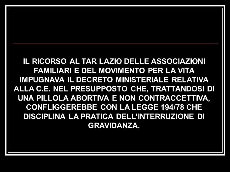 IL RICORSO AL TAR LAZIO DELLE ASSOCIAZIONI FAMILIARI E DEL MOVIMENTO PER LA VITA IMPUGNAVA IL DECRETO MINISTERIALE RELATIVA ALLA C.E.