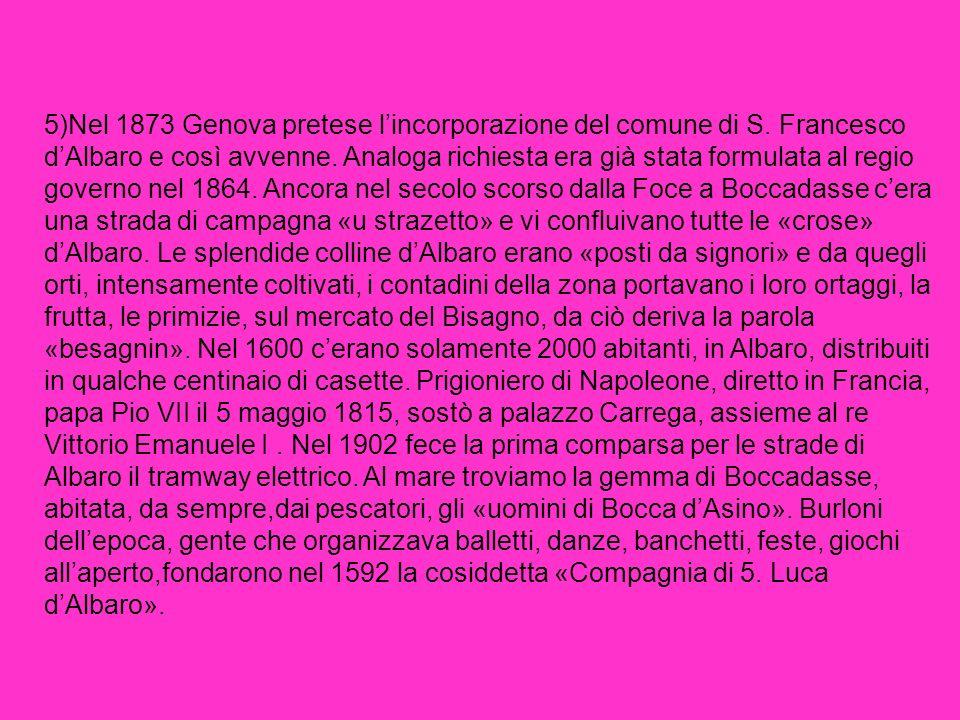 5)Nel 1873 Genova pretese l'incorporazione del comune di S