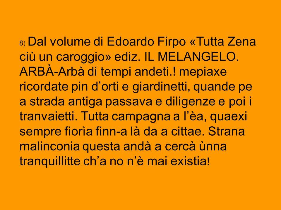 8) Dal volume di Edoardo Firpo «Tutta Zena ciù un caroggio» ediz