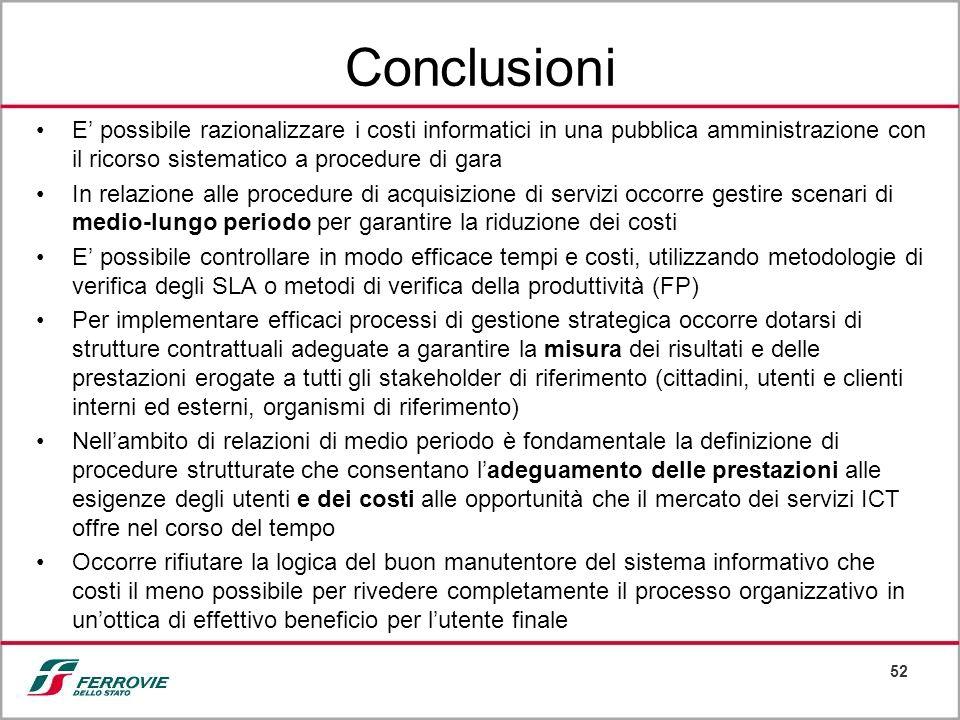Conclusioni E' possibile razionalizzare i costi informatici in una pubblica amministrazione con il ricorso sistematico a procedure di gara.