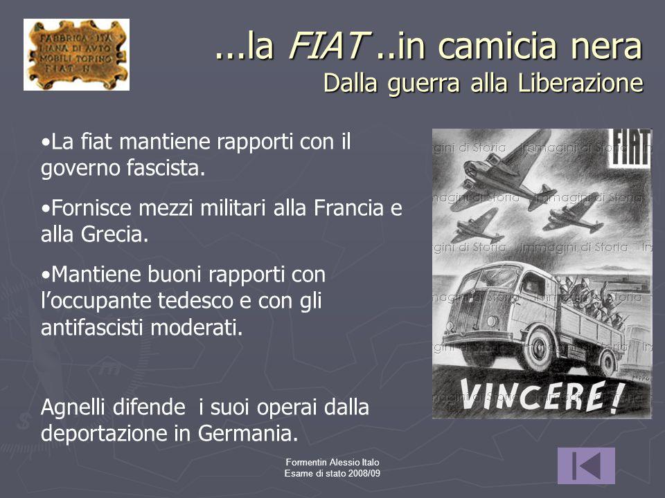 ...la FIAT ..in camicia nera Dalla guerra alla Liberazione