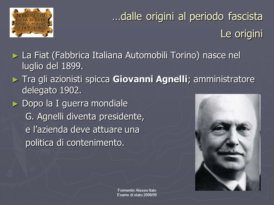 …dalle origini al periodo fascista Le origini