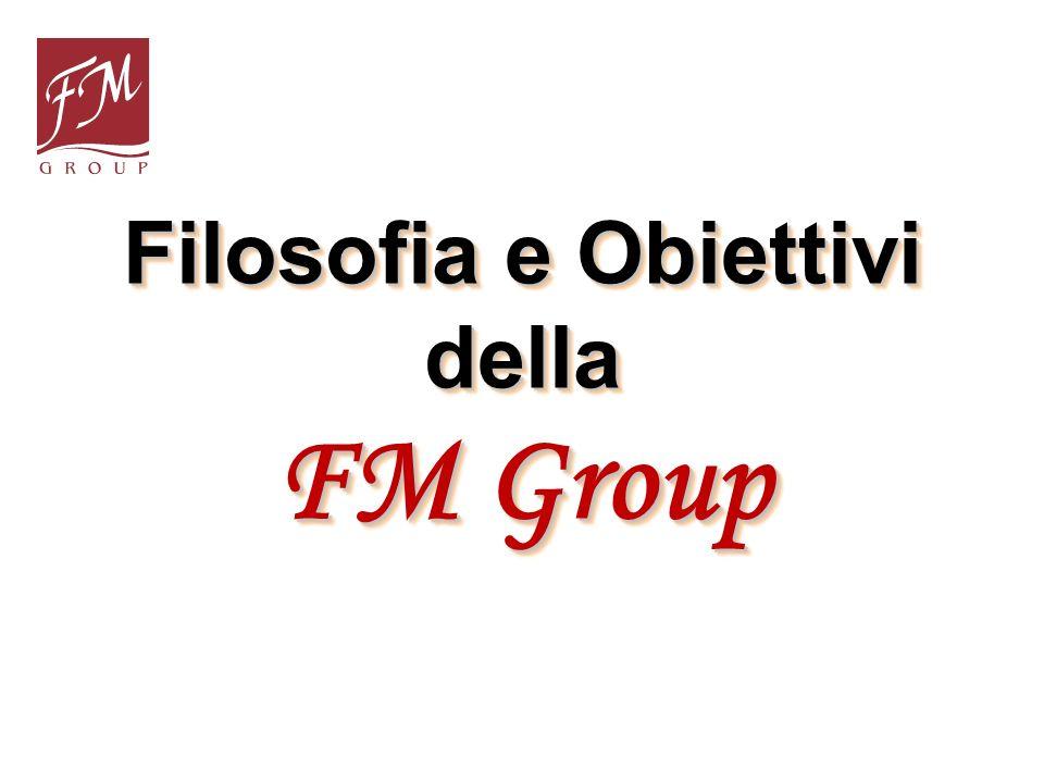 Filosofia e Obiettivi della FM Group