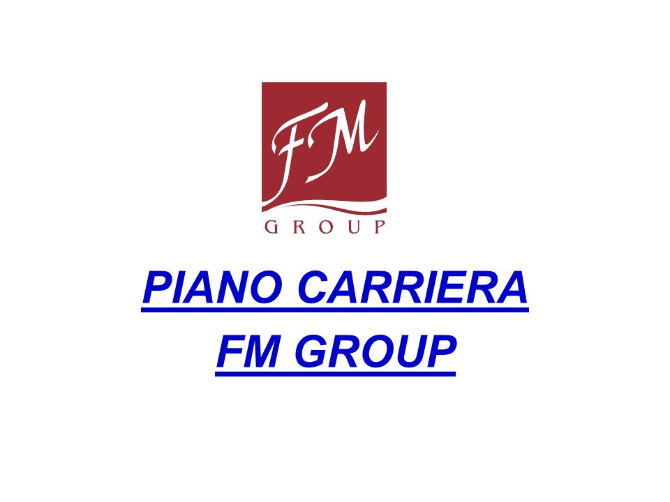 PIANO CARRIERA FM GROUP