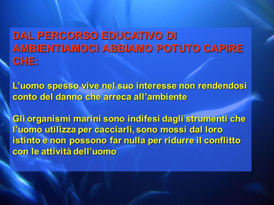 DAL PERCORSO EDUCATIVO DI AMBIENTIAMOCI ABBIAMO POTUTO CAPIRE CHE: