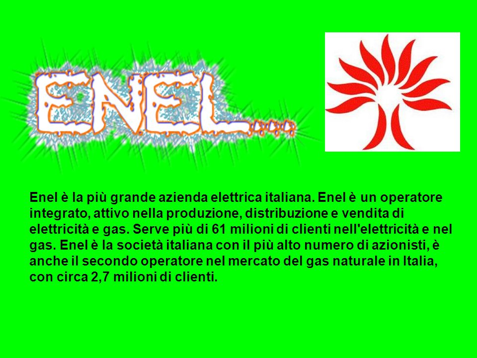 Enel è la più grande azienda elettrica italiana