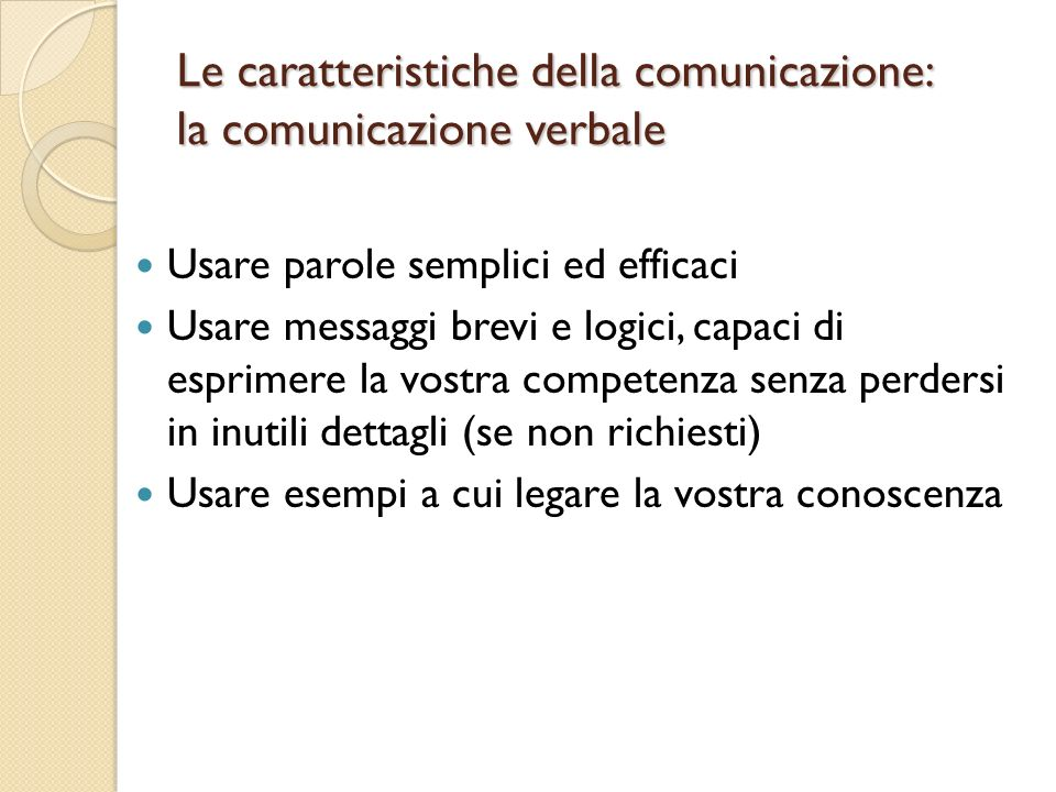 Le caratteristiche della comunicazione: la comunicazione verbale