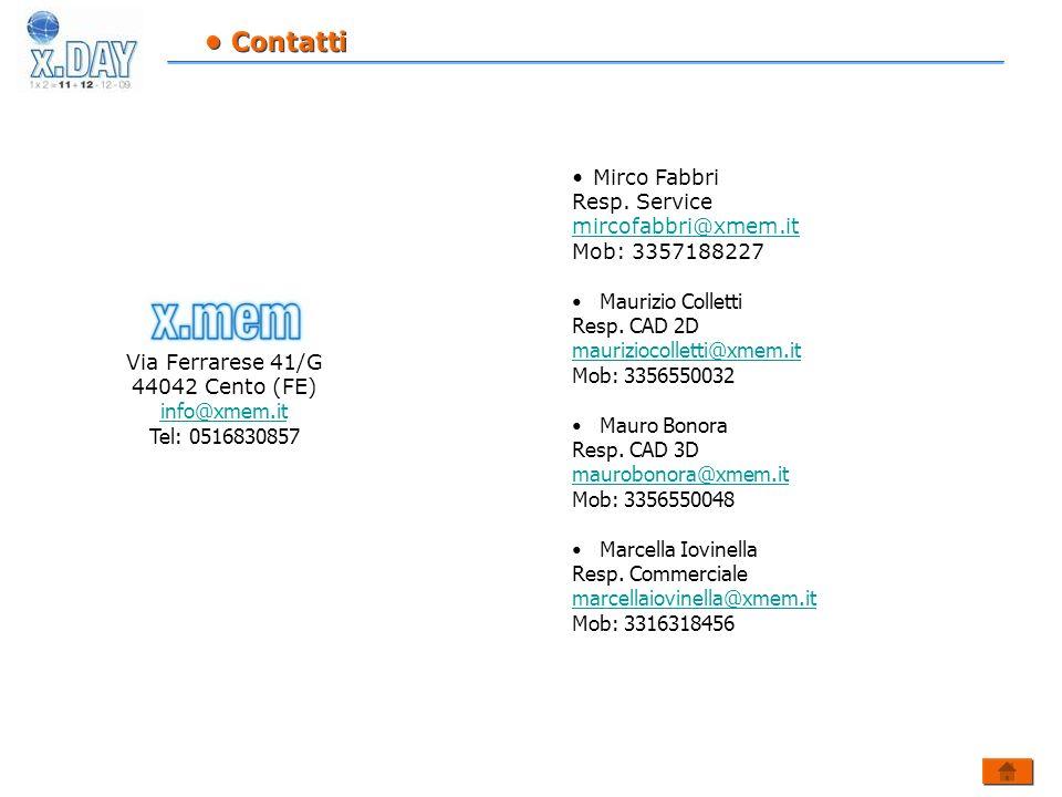 • Contatti Mirco Fabbri. Resp. Service. mircofabbri@xmem.it. Mob: 3357188227. Maurizio Colletti.