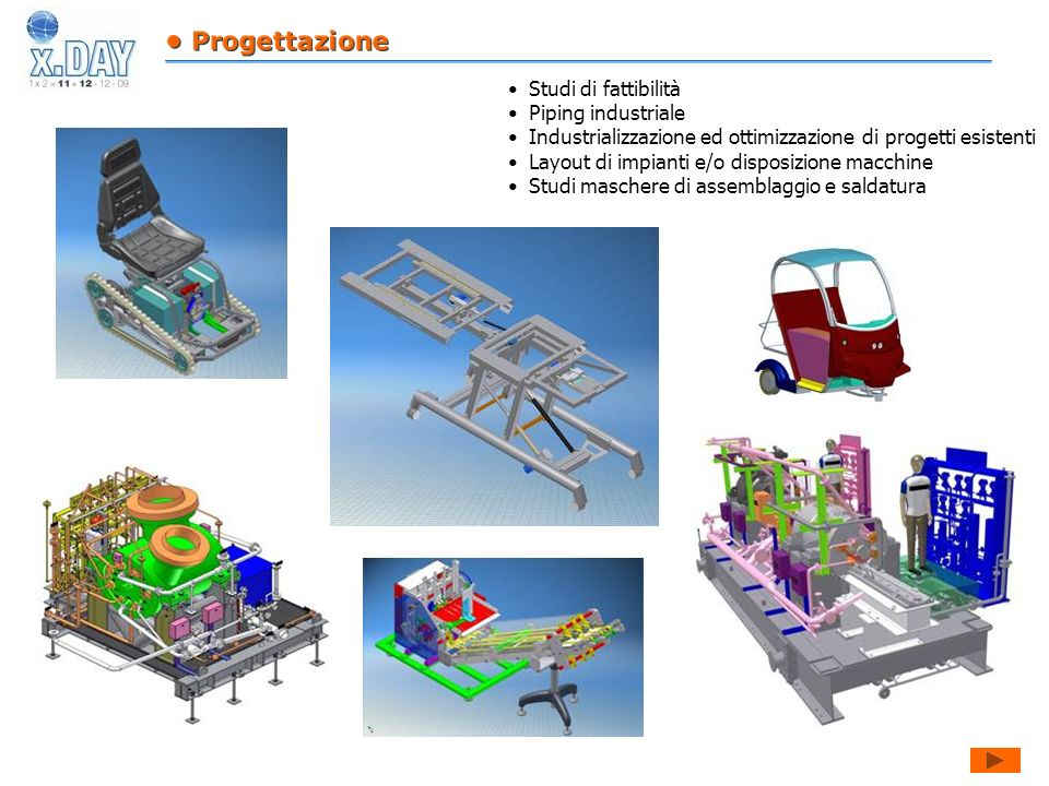 • Progettazione Studi di fattibilità. Piping industriale. Industrializzazione ed ottimizzazione di progetti esistenti.