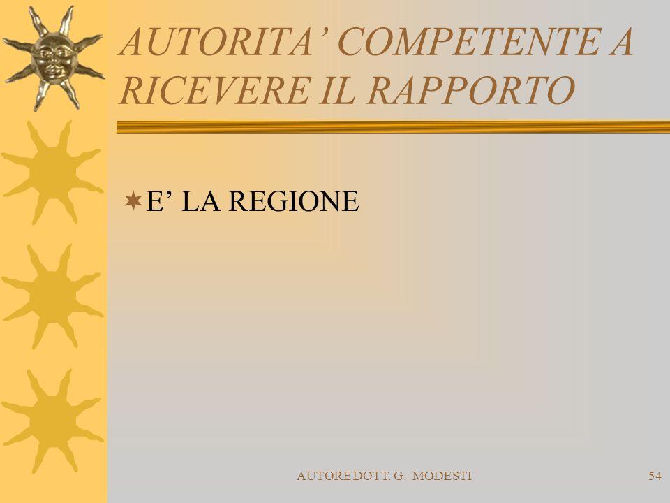 AUTORITA' COMPETENTE A RICEVERE IL RAPPORTO