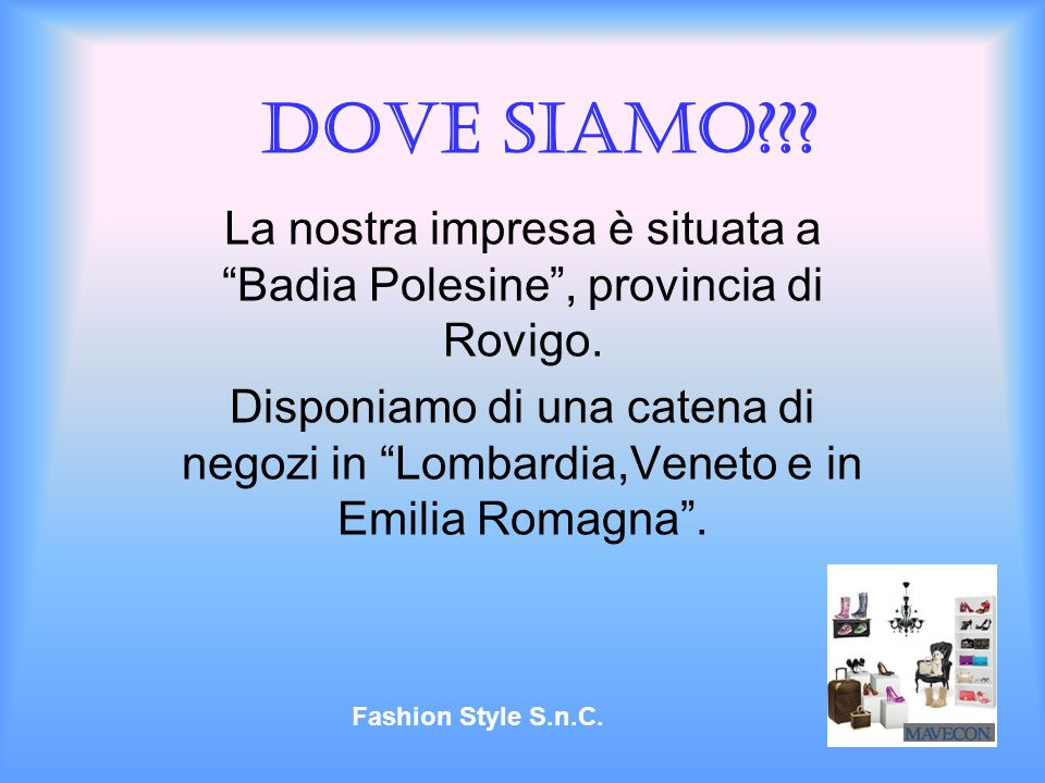 La nostra impresa è situata a Badia Polesine , provincia di Rovigo.