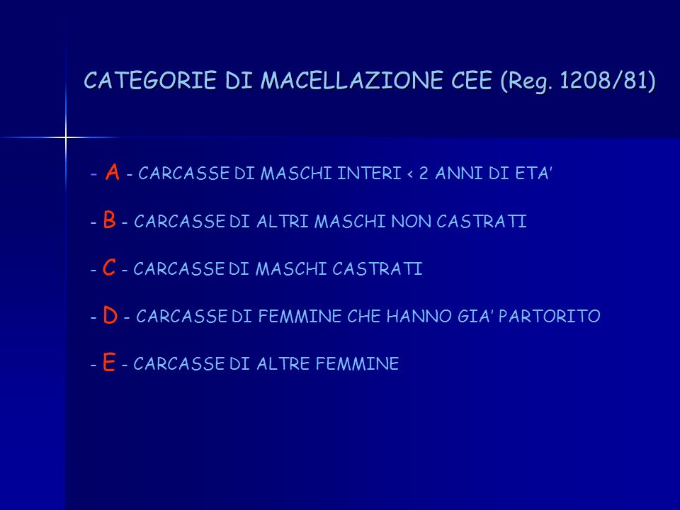 CATEGORIE DI MACELLAZIONE CEE (Reg. 1208/81)