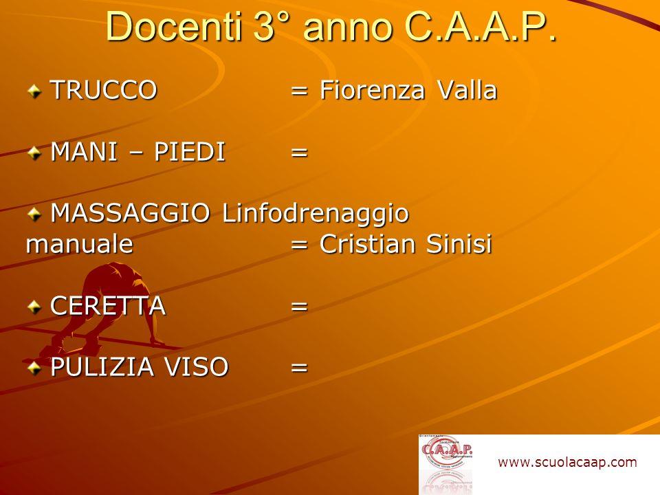 Docenti 3° anno C.A.A.P. TRUCCO = Fiorenza Valla MANI – PIEDI =