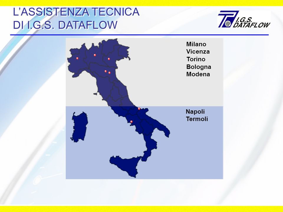 L'ASSISTENZA TECNICA DI I.G.S. DATAFLOW
