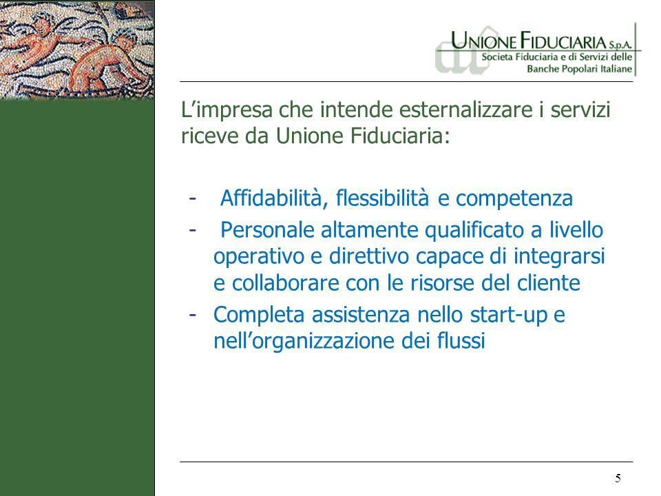 L'impresa che intende esternalizzare i servizi riceve da Unione Fiduciaria: