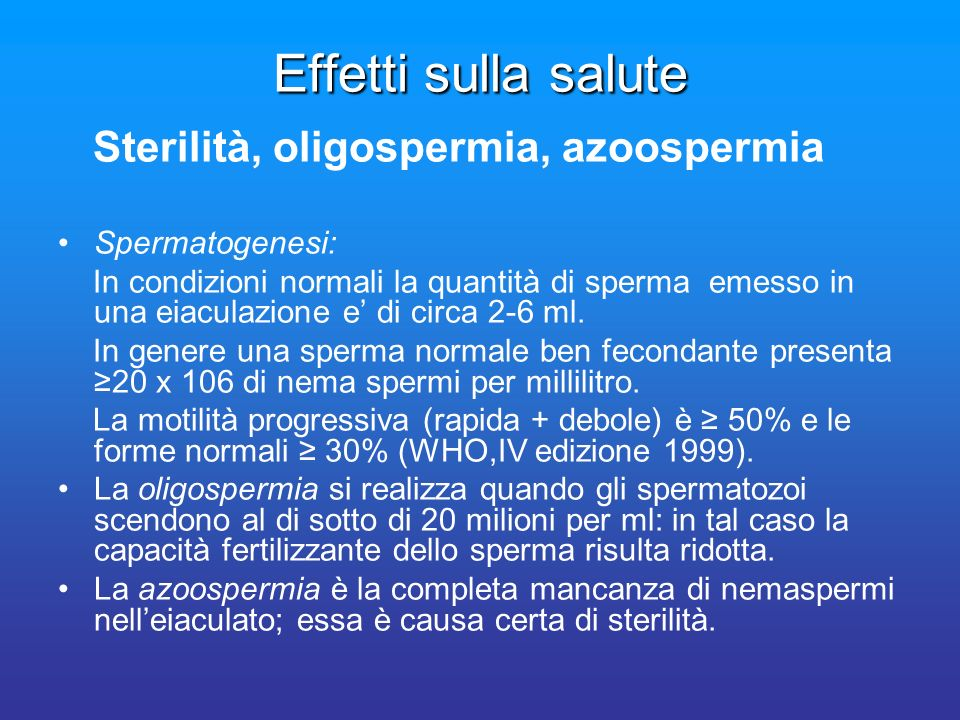 Effetti sulla salute Sterilità, oligospermia, azoospermia
