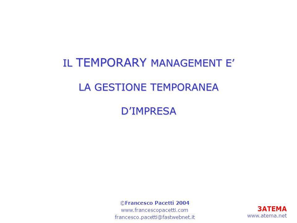 IL TEMPORARY MANAGEMENT E' LA GESTIONE TEMPORANEA D'IMPRESA