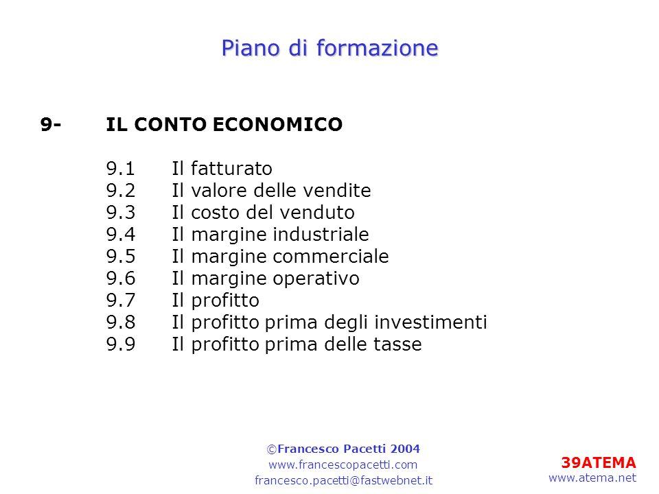 Piano di formazione 9- IL CONTO ECONOMICO 9.1 Il fatturato