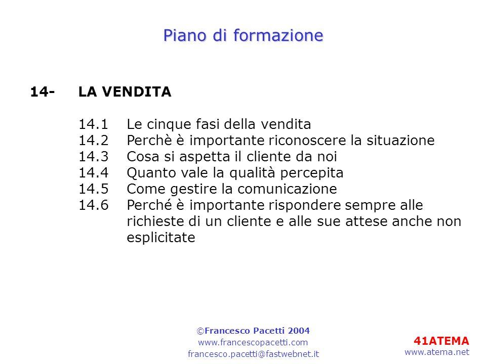 Piano di formazione 14- LA VENDITA 14.1 Le cinque fasi della vendita