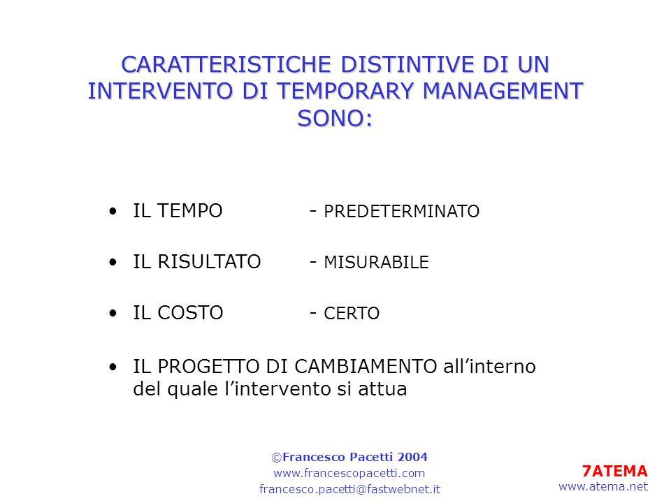 CARATTERISTICHE DISTINTIVE DI UN INTERVENTO DI TEMPORARY MANAGEMENT SONO: