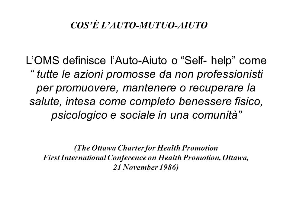 L'OMS definisce l'Auto-Aiuto o Self- help come