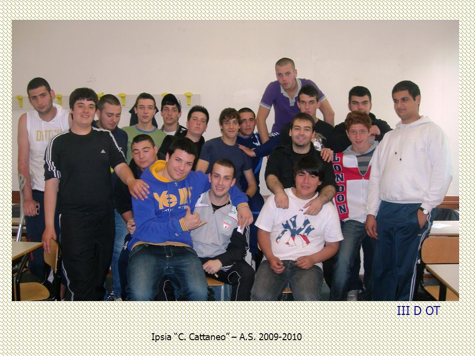 III D OT Ipsia C. Cattaneo – A.S. 2009-2010