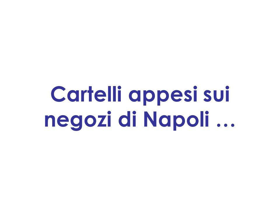 Cartelli appesi sui negozi di Napoli …