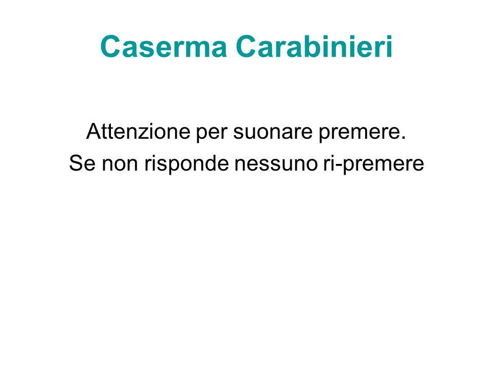 Caserma Carabinieri Attenzione per suonare premere.