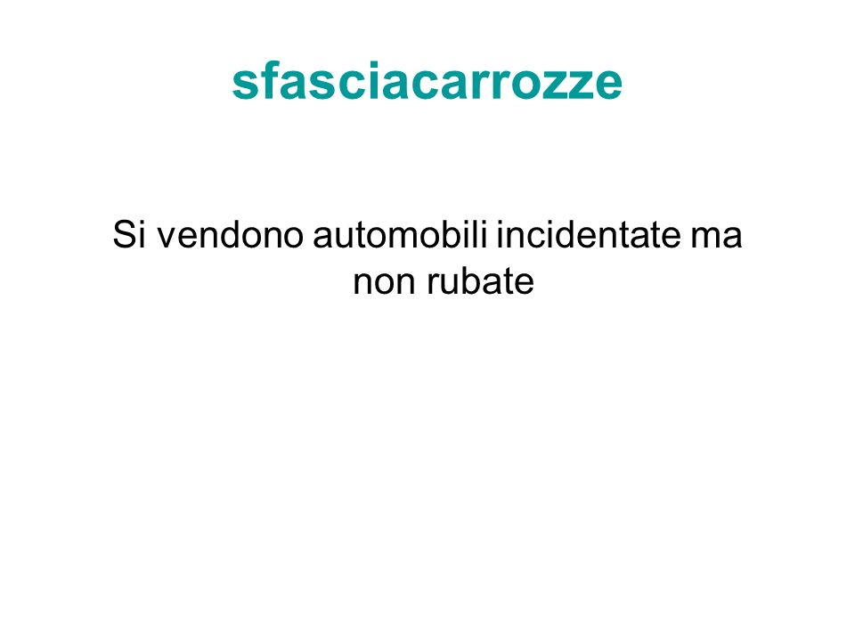 Si vendono automobili incidentate ma non rubate