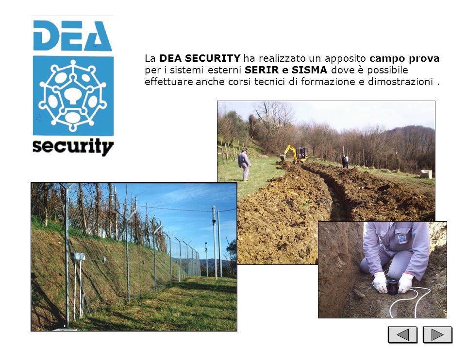 La DEA SECURITY ha realizzato un apposito campo prova per i sistemi esterni SERIR e SISMA dove è possibile effettuare anche corsi tecnici di formazione e dimostrazioni .