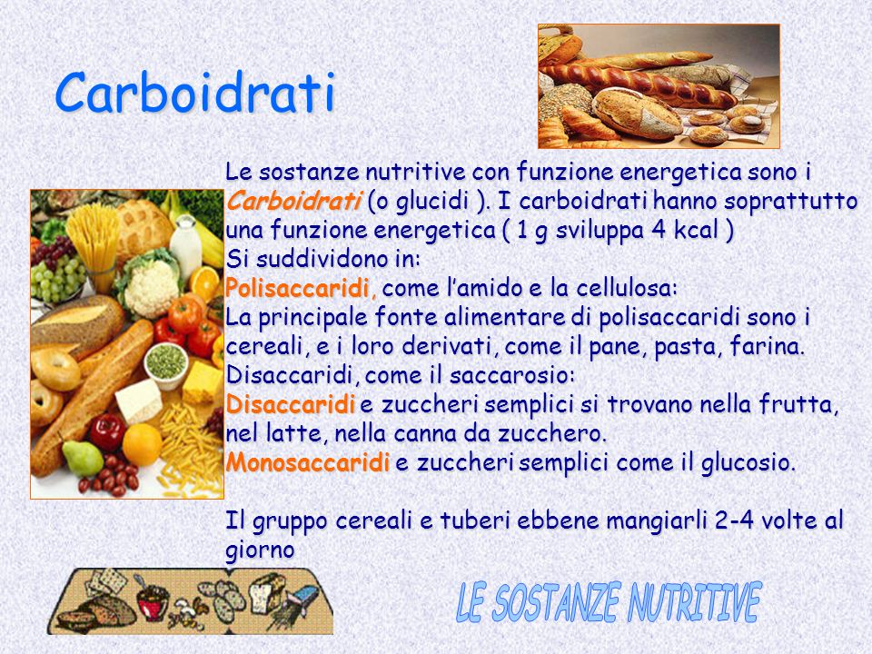 Carboidrati LE SOSTANZE NUTRITIVE