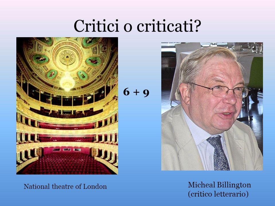 Critici o criticati 6 + 9 Micheal Billington (critico letterario)
