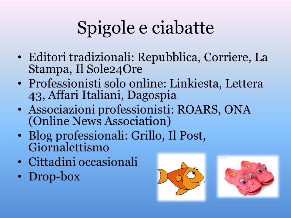 Spigole e ciabatte Editori tradizionali: Repubblica, Corriere, La Stampa, Il Sole24Ore.