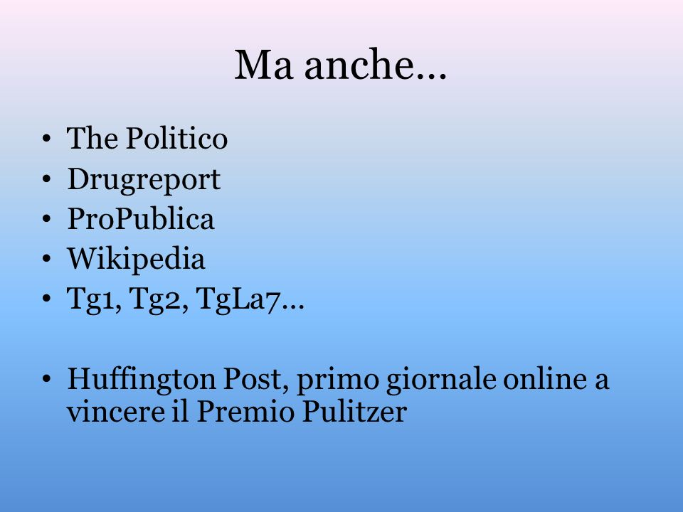 Ma anche… The Politico Drugreport ProPublica Wikipedia