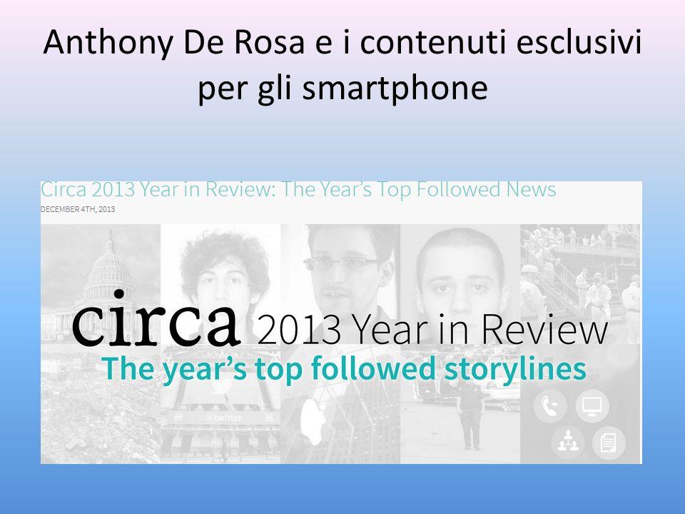 Anthony De Rosa e i contenuti esclusivi per gli smartphone