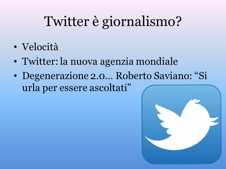 Twitter è giornalismo Velocità Twitter: la nuova agenzia mondiale