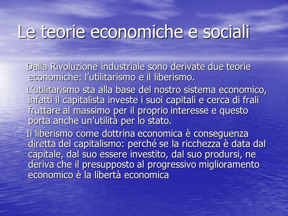 Le teorie economiche e sociali