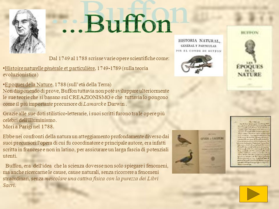 ...Buffon Dal 1749 al 1788 scrisse varie opere scientifiche come:
