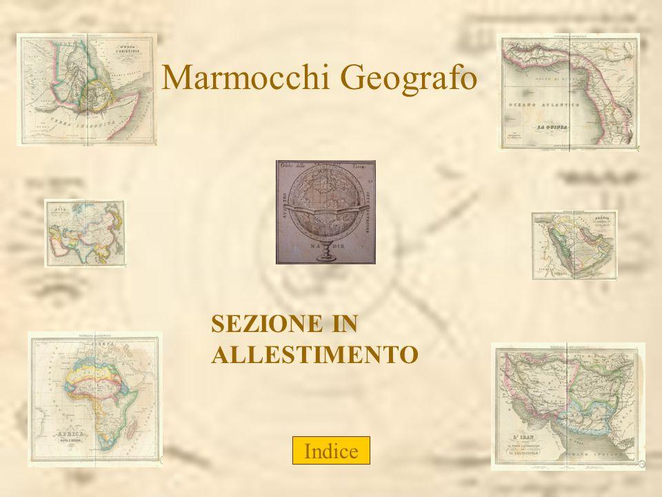 Marmocchi Geografo SEZIONE IN ALLESTIMENTO Indice