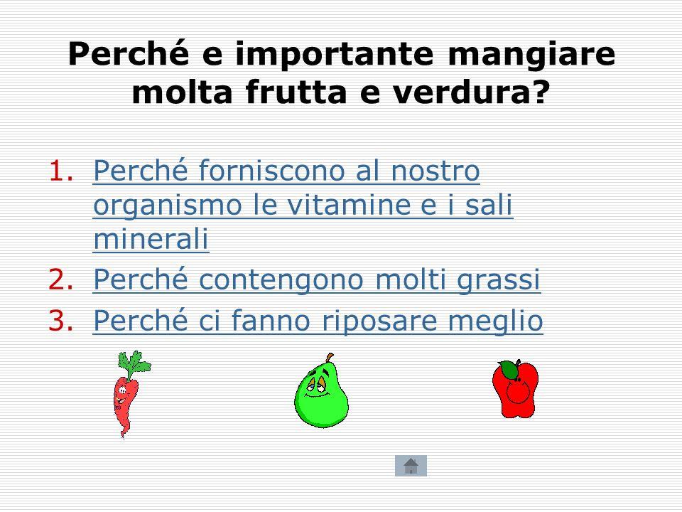 Perché e importante mangiare molta frutta e verdura