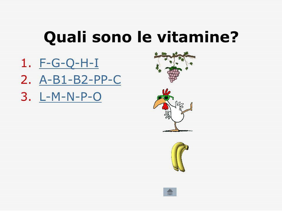 Quali sono le vitamine F-G-Q-H-I A-B1-B2-PP-C L-M-N-P-O