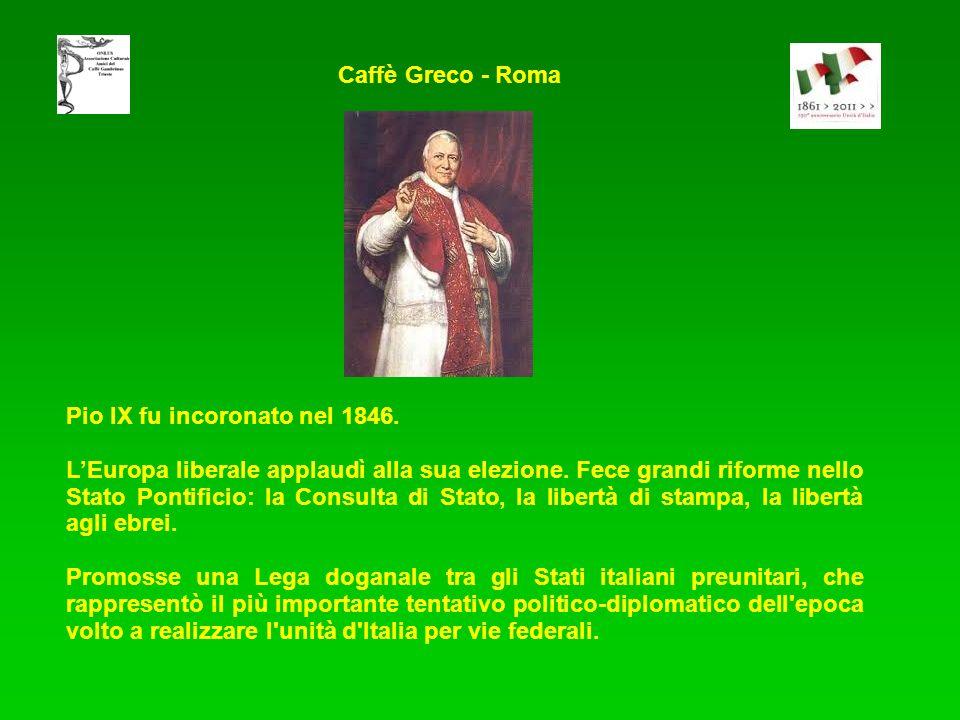 Caffè Greco - Roma Pio IX fu incoronato nel 1846.